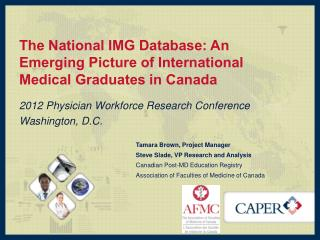 The National IMG Database: An Emerging Picture of International Medical Graduates in Canada