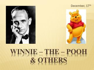 Winnie – the – pooh  & others