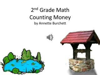 2 nd  Grade Math Counting Money by Annette Burchett