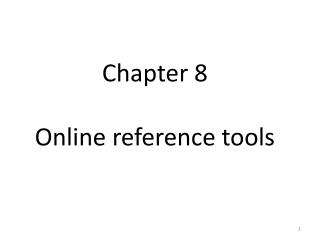 Chapter 8  Online reference tools