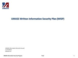 UMASS Information Security Council 11/16/2010 Version 4.0