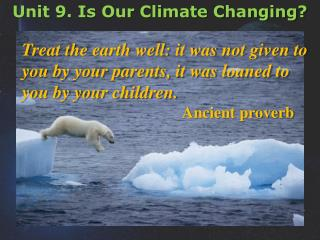 Unit 9.  Is Our Climate Changing?