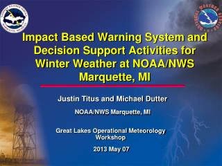 Justin Titus and Michael Dutter NOAA/NWS Marquette, MI