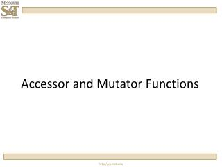 Accessor  and  Mutator  Functions