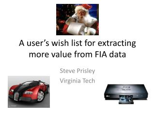 A user's wish list for extracting more value from FIA data