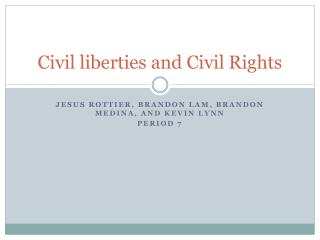 Civil liberties and  C ivil Rights