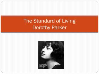 The  Standard of  Living Dorothy Parker