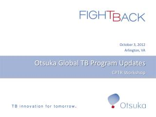 Otsuka Global TB Program Updates