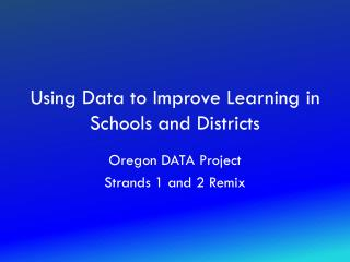 Using Data to Improve Learning in Schools and Districts