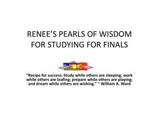 Renee's Pearls of Wisdom for studying for finals