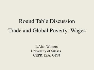 Round Table Discussion - Trade and Global Poverty: Wages