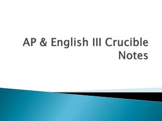 AP & English III Crucible Notes