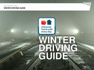 NETWORK RAIL WINTER DRIVING GUIDE