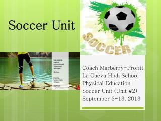 Soccer Unit