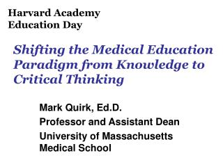 Shifting the Medical Education Paradigm from Knowledge to Critical Thinking