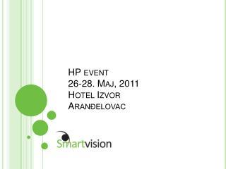 HP event 26-28.  Maj , 2011 Hotel  Izvor Aranđelovac
