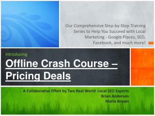 introducing Offline Crash Course –  Pricing Deals