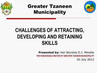 Greater Tzaneen Municipality CHALLENGES OF ATTRACTING,  DEVELOPING AND RETAINING SKILLS