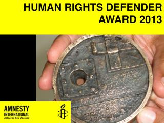 HUMAN RIGHTS DEFENDER AWARD 2013