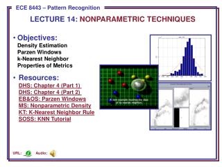 Objectives: Density Estimation Parzen Windows k-Nearest Neighbor Properties of Metrics