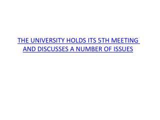 THE UNIVERSITY HOLDS ITS 5TH MEETING AND DISCUSSES A NUMBER OF ISSUES