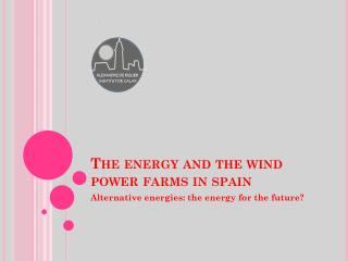 The energy and the wind power farms in  spain