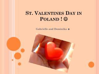 St.  Valentines  Day  in  Poland !  