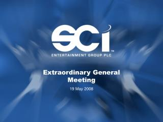 Extraordinary  General Meeting 19 May 2008