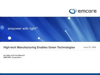 High-tech Manufacturing Enables Green Technologies