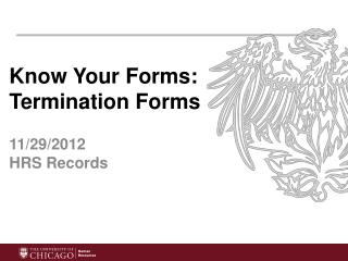 Know Your Forms:  Termination Forms 11/29/2012 HRS Records