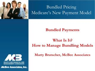 Bundled Pricing Medicare's New Payment Model