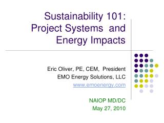 Sustainability 101:   Project Systems  and Energy Impacts