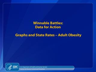 Winnable Battles:  Data for Action Graphs  and State Rates – Adult Obesity