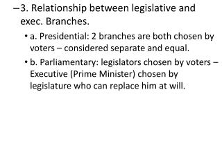 3. Relationship between legislative and exec. Branches.