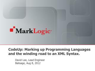 CodeUp : Marking up Programming Languages and the winding road to an XML Syntax.