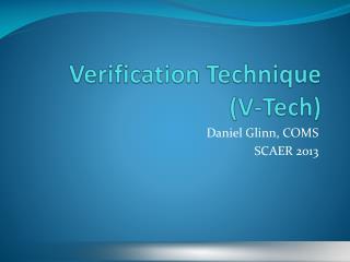 Verification Technique  (V-Tech)