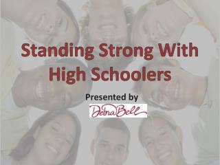 Standing Strong With  High Schoolers