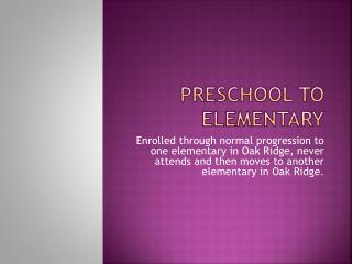 Preschool to Elementary