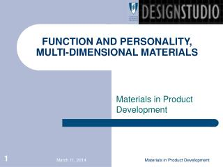 FUNCTION AND PERSONALITY, MULTI-DIMENSIONAL MATERIALS