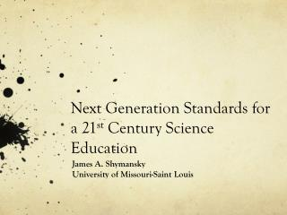 Next Generation Standards for a 21 st  Century Science Education