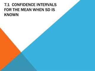 7.1  confidence Intervals for the Mean When SD is Known