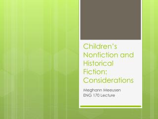 Children�s Nonfiction and Historical Fiction:  Considerations