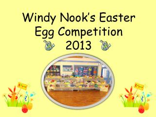 Windy Nook's Easter Egg Competition  2013