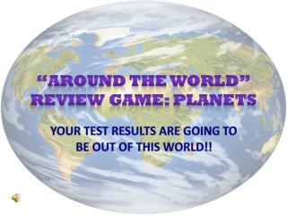 """Around the world"" REVIEW  GAME:  Planets"