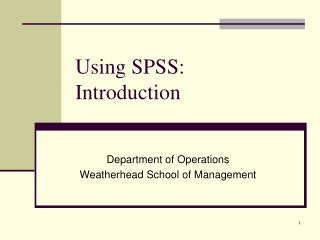 Using SPSS:  Introduction