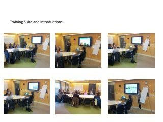 Training Suite and introductions