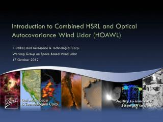 Introduction to Combined HSRL and Optical  Autocovariance  Wind  Lidar  (HOAWL)