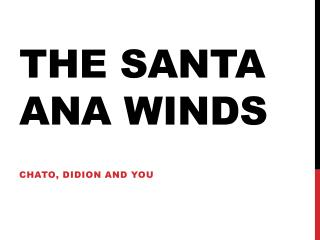 The Santa Ana Winds