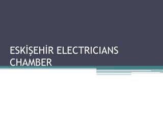 ESK??EH?R ELECTRICIANS C H AMBER