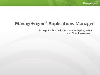 ManageEngine ®  Applications  Manager